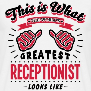 receptionist worlds greatest looks like - Men's T-Shirt