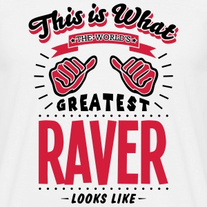 raver worlds greatest looks like - Men's T-Shirt