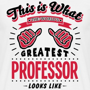 professor worlds greatest looks like - Men's T-Shirt