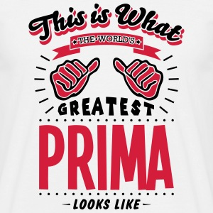 prima worlds greatest looks like - Men's T-Shirt