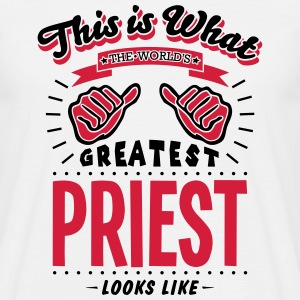 priest worlds greatest looks like - Men's T-Shirt