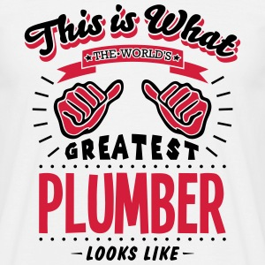 plumber worlds greatest looks like - Men's T-Shirt