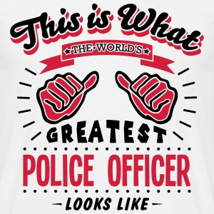 police officer worlds greatest looks lik - Men's T-Shirt