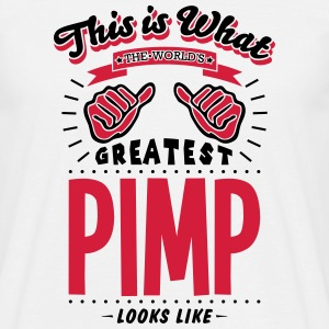 pimp worlds greatest looks like - Men's T-Shirt