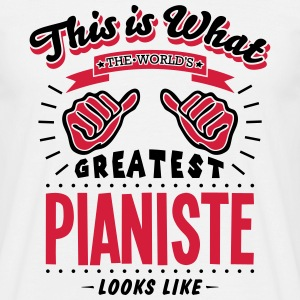 pianiste worlds greatest looks like - Men's T-Shirt