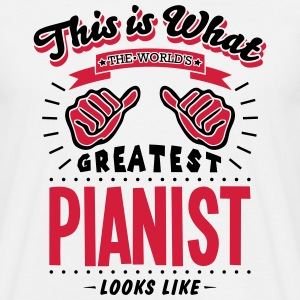 pianist worlds greatest looks like - Men's T-Shirt