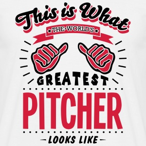 pitcher worlds greatest looks like - Men's T-Shirt