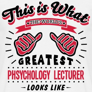 phsychology lecturer worlds greatest loo - Men's T-Shirt