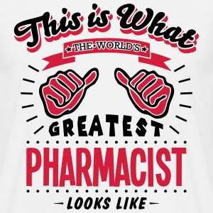 pharmacist worlds greatest looks like - Men's T-Shirt