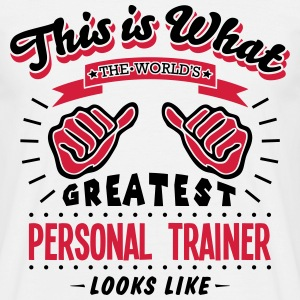 personal trainer worlds greatest looks l - Men's T-Shirt