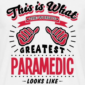 paramedic worlds greatest looks like - Men's T-Shirt