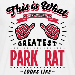 park rat worlds greatest looks like - Men's T-Shirt