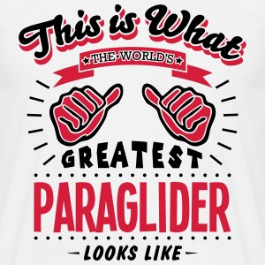 paraglider worlds greatest looks like - Men's T-Shirt