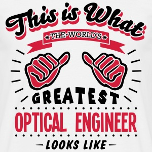 optical engineer worlds greatest looks like - Men's T-Shirt