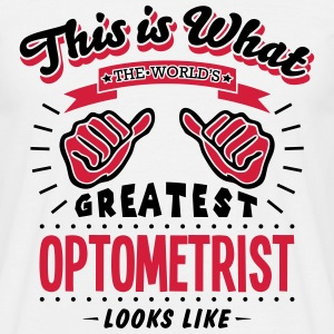 optometrist worlds greatest looks like - Men's T-Shirt