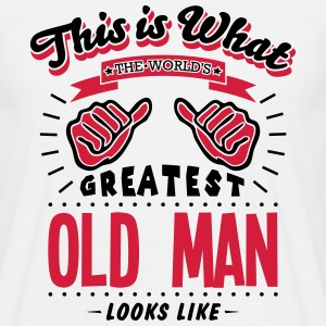 old man worlds greatest looks like - Men's T-Shirt