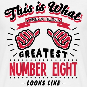 number eight worlds greatest looks like - Men's T-Shirt