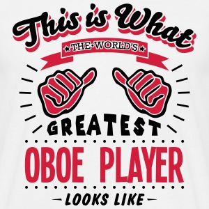 oboe player worlds greatest looks like - Men's T-Shirt