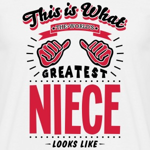 niece worlds greatest looks like - Men's T-Shirt