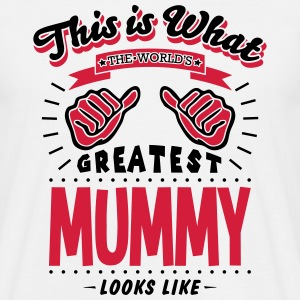 mummy worlds greatest looks like - Men's T-Shirt