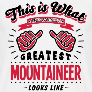mountaineer worlds greatest looks like - Men's T-Shirt
