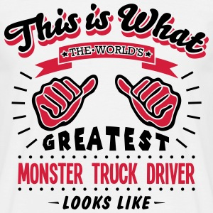 monster truck driver worlds greatest loo - Men's T-Shirt