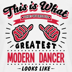 modern dancer worlds greatest looks like - Men's T-Shirt