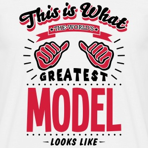 model worlds greatest looks like - Men's T-Shirt