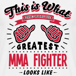 mma fighter worlds greatest looks like - Men's T-Shirt