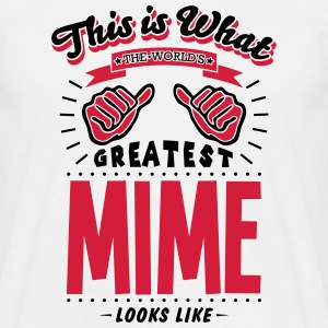 mime worlds gretaest looks like - Men's T-Shirt