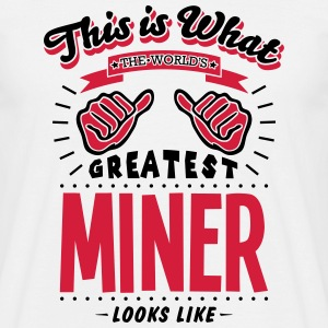 miner worlds greatest looks like - Men's T-Shirt