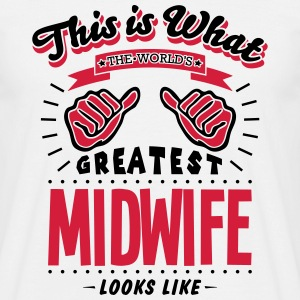 midwife worlds greatest looks like - Men's T-Shirt