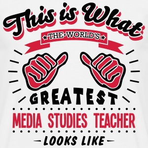 media studies teacher worlds greatest lo - Men's T-Shirt