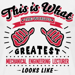 mechanical engineering lecturer worlds g - Men's T-Shirt