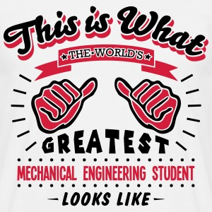 mechanical engineering student worlds gr - Men's T-Shirt