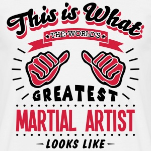 martial artist worlds greatest looks lik - Men's T-Shirt