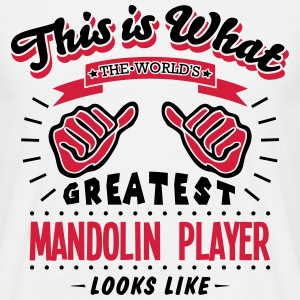 mandolin player worlds greatest looks li - Men's T-Shirt