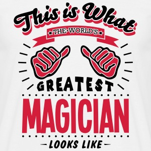 magician worlds greatest looks like - Men's T-Shirt