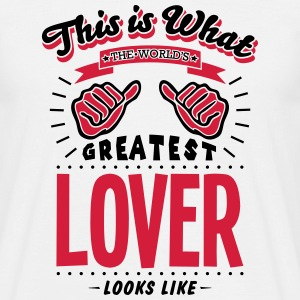 lover worlds greatest looks like - Men's T-Shirt