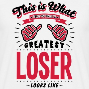 loser worlds greatest looks like - Men's T-Shirt