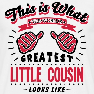 little cousin worlds greatest looks like - Men's T-Shirt
