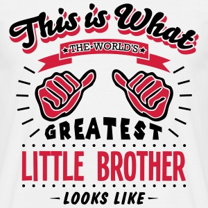 little brother worlds greatest looks lik - Men's T-Shirt