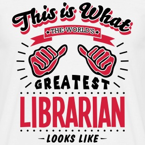 librarian worlds greatest looks like - Men's T-Shirt