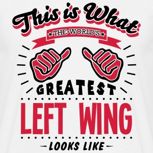 left wing worlds gretaest looks like - Men's T-Shirt