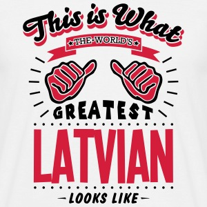latvian worlds greatest looks like - Men's T-Shirt