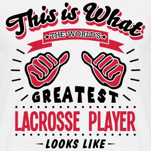 lacrosse player worlds greatest looks li - Men's T-Shirt