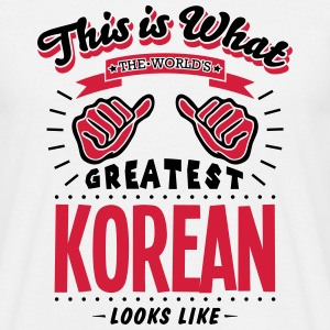 korean  worlds greatest looks like - Men's T-Shirt