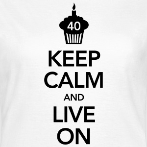 Keep Calm And Live On (40 Birthday) T-shirts - T-shirt dam