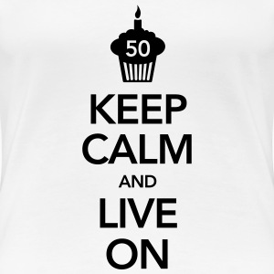 Keep Calm And Live On (50 Birthday) T-shirts - Premium-T-shirt dam