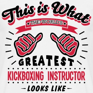 kickboxing instructor worlds greatest lo - Men's T-Shirt